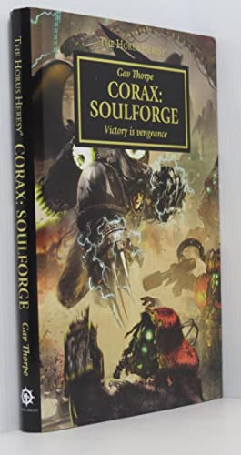 Corax: Soulforge - Victory Is Vengeance. The Horus Heresy Warhammer 40,000 (Signed Ltd Edition)