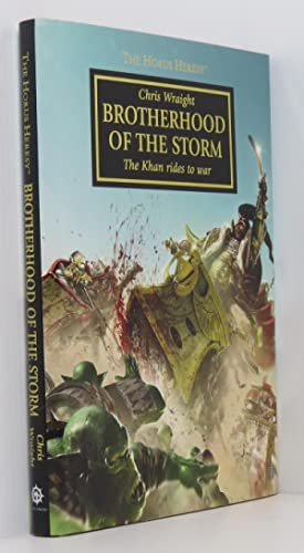Brotherhood of the Storm: The Khan Rides To War - The Horus Heresy Warhammer 40,000 (Signed Ltd E...
