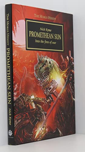 Promethean Sun: Into The Fires Of War - The Horus Heresy Warhammer 40,000 (Signed Limited Edition)
