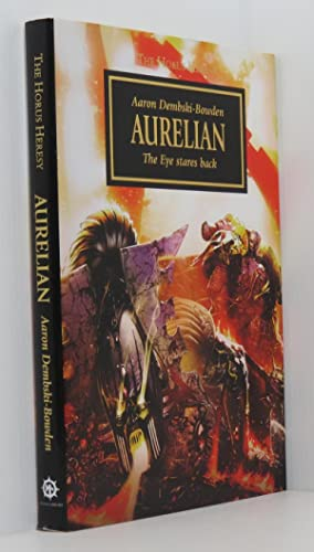 Aurelian: The Eye Stares Back - The Horus Heresy Warhammer 40,000 (Signed Limited Edition)