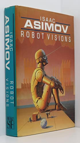 Robot Visions (Illustrated by Ralph McQuarrie)