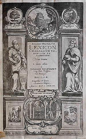 Lexicon chaldaicum, talmudicum et rabbinicum, in quo: BUXTORF, JOHANNES AND