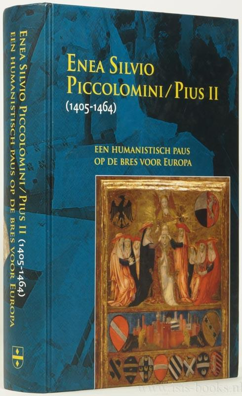 Enea Silvio Piccolomini - Pius II (1405-1464): PICCOLOMINI, AENEAS SYLVIUS