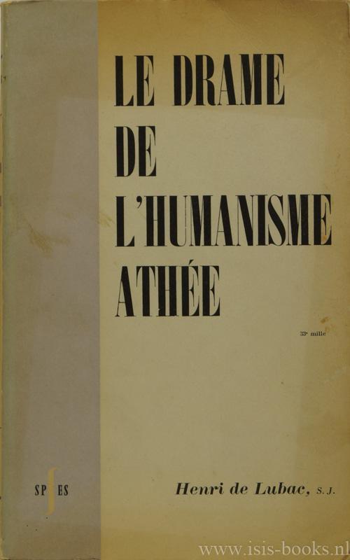 Le drame de humanisme athée.: LUBAC, H. DE