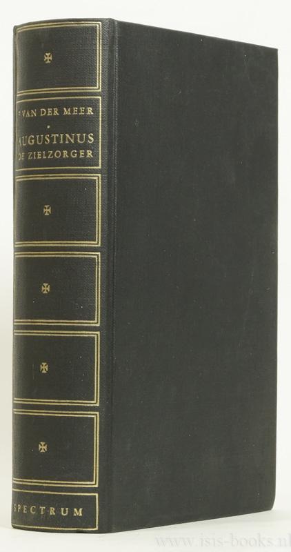Augustinus de zielzorger. Een studie over de: AUGUSTINUS, AURELIUS, MEER,