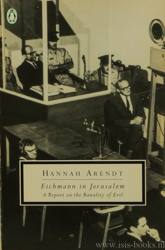 Eichmann in Jerusalem. A report on the: ARENDT, H.