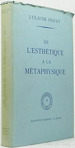 De l'esthétique à la métaphysique.: PIGUET, J.C.