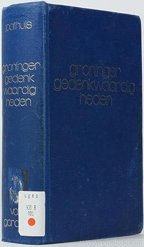 Groninger gedenkwaardigheden. Teksten, wapens en huismerken van: PATHUIS, A.