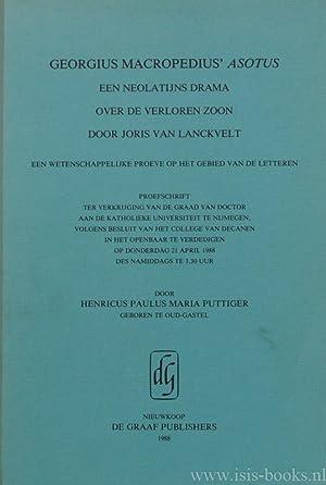 Georgius Macropedius' Asotus. Een neolatijns drama over: MACROPEDIUS, GEORGIUS, PUTTIGER,