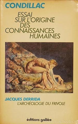 Essai sur l' origine des connaissances humaines: CONDILLAC, ÉTIENNE BONNOT