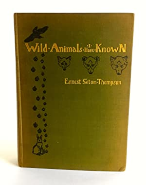 Wild Animals I Have Known: Ernest Seton-Thompson
