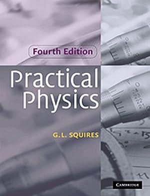 Practical Physics: Gordon L. Squires