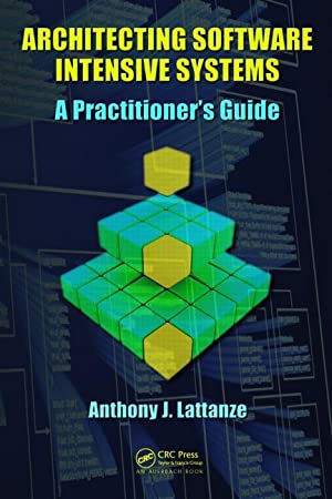 Architecting Software Intensive Systems: Anthony J. Lattanze