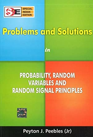 Problems And Solutions In Probability,Random Variables And: Peyton Peebles