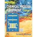 Chemical Process Equipment : Design And Drawing: Maidargi, Suresh C.