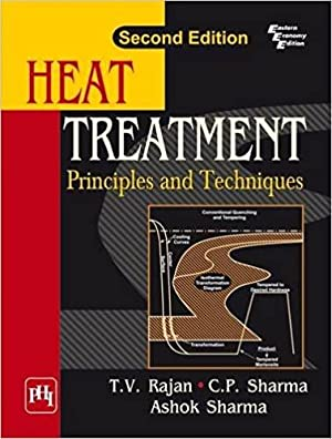 Heat Treatment : Principles And Techniques: C. P., Sharma,