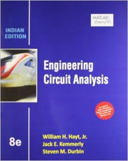 Engineering Circuit Analysis: William H. Hayt