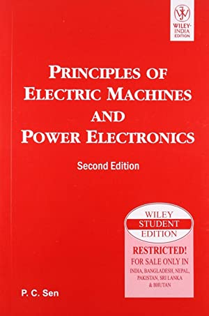 Principles Of Electric Machines And Power Electronics: P.C. Sen