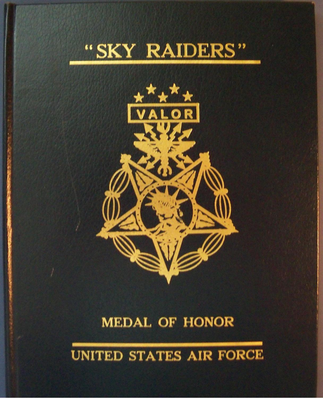 """SKY RAIDERS"" a.k.a. Spads MEDAL OF HONOR: TORRE, J. RICHARD"