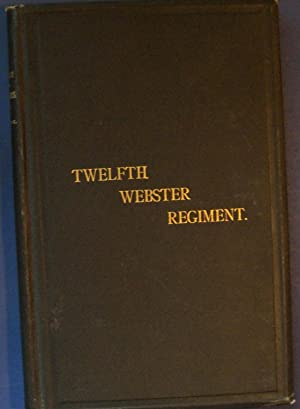 HISTORY OF THE TWELFTH MASSACHUSETTS VOLUNTEERS (WEBSTER REGIMENT): COOK, BENJAMIN F