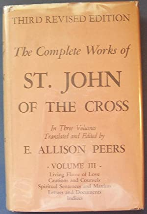 The Complete Works of St. John of the Cross Volume III: PEERS, E. ALLISON