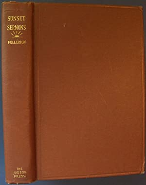 SUNSET SERMONS: FULLERTON, WILLIAM YOUNG
