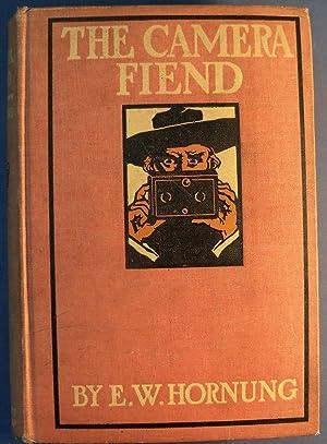 THE CAMERA FIEND: HORNUNG, E.W.