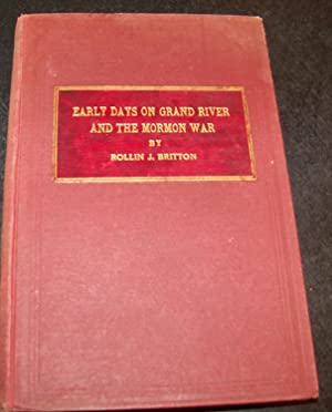 EARLY DAYS ON GRAND RIVER AND THE MORMON WAR: BRITTON, ROLLIN