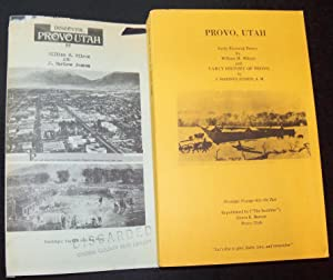 DISCOVER PROVO UTAH / EARLY PICTORIAL PROVO BY WILLIAM M. WILSON AND EARLY HISTORY OF PROVO BY...