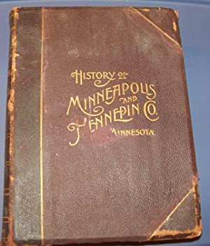 HISTORY OF MINNEAPOLIS AND HENNEPIN CO. MINNESOTA Volume II: ATWATER JUDGE ISAAC / STEVENS, COL ...