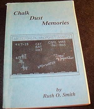 CHALK DUST MEMORIES MEMOIRS OF A SCHOOL: SMITH, RUTH O.