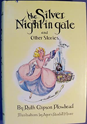 THE SILVER NIGHTINGALE AND OTHER STORIES: PLOWHEAD, RUTH GIPSON