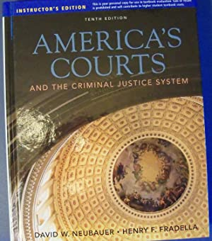 AMERICA'S COURTS - AND THE CRIMINAL JUSTICE SYSTEM -INSTRUCTOR'S EDITION: NEUBAUER, DAVID...