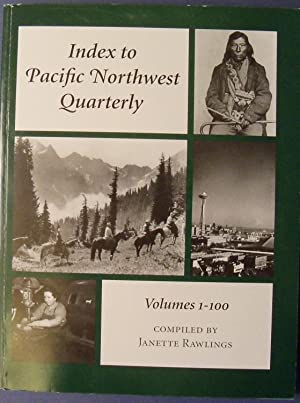 INDEX TO PACIFIC NORTHWEST QUARTERLY - VOLUMES 1-100: RAWLINGS, JANETTE