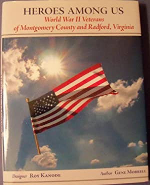 HEROES AMONG US WORLD WAR II VETERANS OF MONTGOMERY COUNTY AND RADFORD, VIRGINIA: MORRELL, GENE
