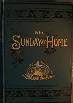 THE SUNDAY AT HOME 1886: RELIGIOUS TRACT SOCIETY
