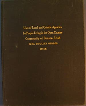 USES OF LOCAL AND OUTSIDE AGENCIES BY PEOPLE LIVING IN THE OPEN COUNTRY COMMUNITY OF BENSON, UTAH: ...