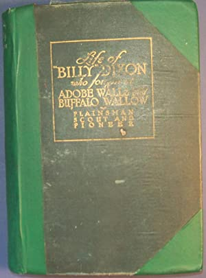 LIFE AND ADVENTURES OF 'BILLY' DIXON ADOBE WALLS, TEXAS PANHANDLE: DIXON, OLIVE