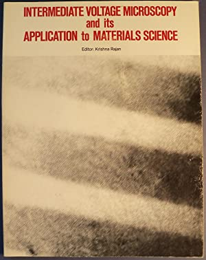 INTERMEDIATE VOLTAGE MICROSCOPY AND ITS APPLICATION TO MATERIALS SCIENCE: RAJAN, KRISHNA (EDITOR)