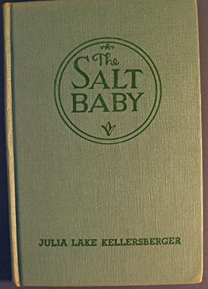 THE SALT BABY: KELLERSBERGER, JULIA LAKE