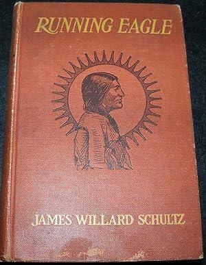 RUNNING EAGLE: SCHULTZ, JAMES WILLARD