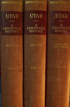 UTAH A CENTENNIAL HISTORY THREE (3) VOLUME SET: SUTTON, WAIN (EDITOR)