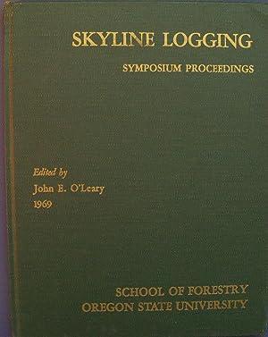 SKYLINE LOGGING SYMPOSIUM PROCEEDINGS: O'LEARY, JOHN E. (EDITOR)
