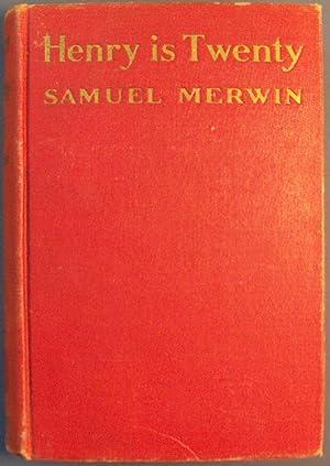 HENRY IS TWENTY - A Further Episodic History of Henry Calverly, 3rd: MERWIN, SAMUEL