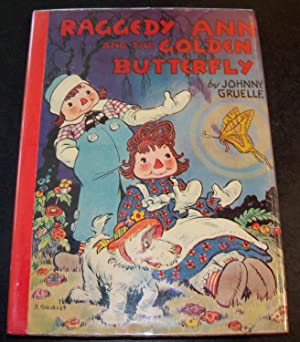 RAGGEDY ANN AND THE GOLDEN BUTTERFLY: GRUELLE, JOHNNY