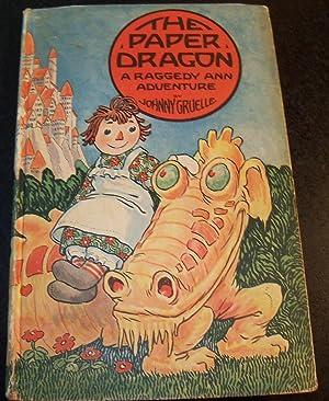 THE PAPER DRAGON, A RAGGEDY ANN ADVENTURE: GRUELLE, JOHNNY