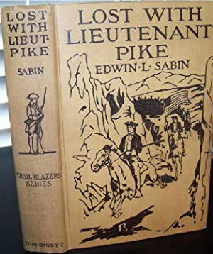 LOST WITH LIEUTENANT PIKE: SABIN, EDWIN L.