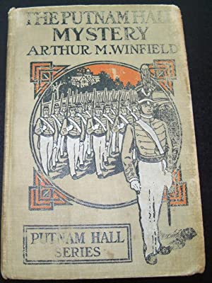 THE PUTNAM HALL MYSTERY OR, THE SCHOOL CHUM'S STRANGE DISCOVERY: WINFIELD, ARTHUR M.