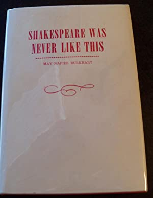 SHAKESPEARE WAS NEVER LIKE THIS: BURKHART, MAY NAPIER