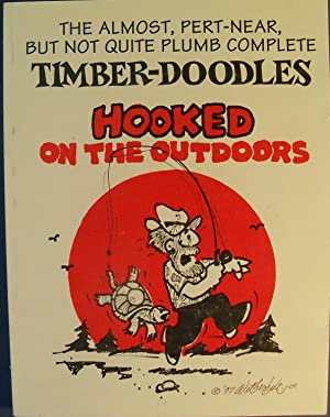 TIMBER DOODLES HOOKED ON THE OUTDOORS: WETHERHOLT, LARRY D.